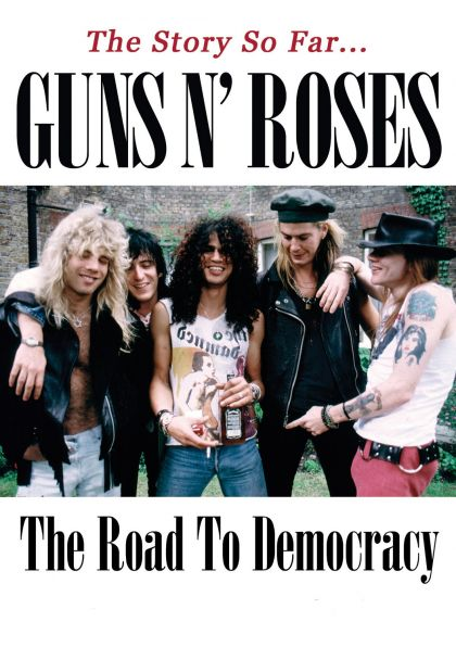 guns n roses the road to democracy unauthorized 2009