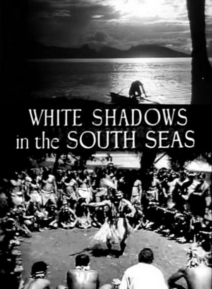 White Shadows In The South Seas 1928 On Collectorz Com border=